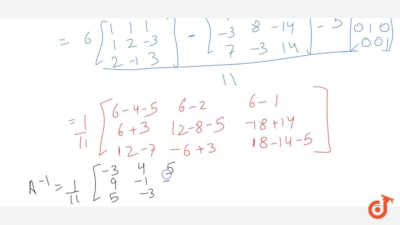 For the matrix A=[1 1 1 1 2-3 2-1 3] . Show that A^3-6A^2+5A+11\ I_3=O . Hence, find A^(-1) .