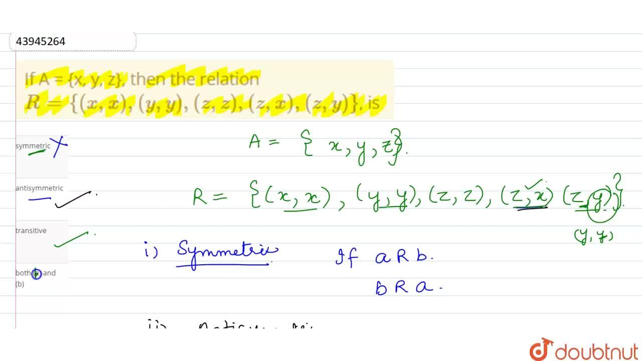 Solution for If A = {x, y, z}, then the relation <br>  R={(x,x