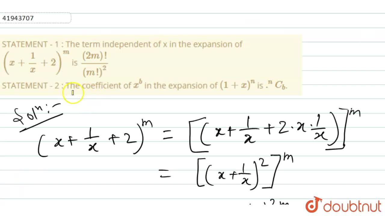 Solution for STATEMENT - 1 : The term independent of x in the e