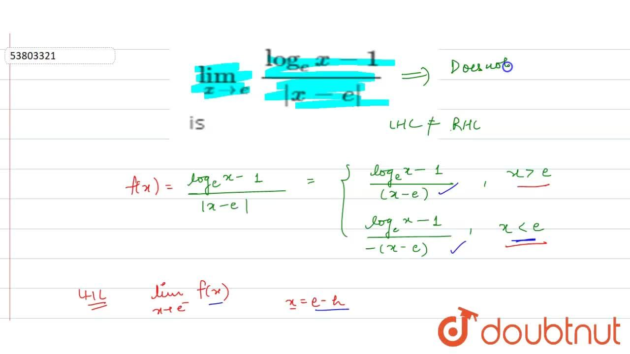 Solution for lim_(xrarre) (log_(e)x-1),(|x-e|) is