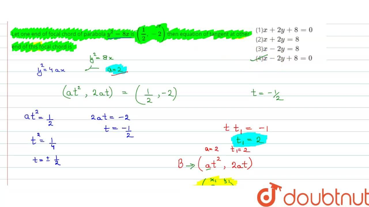 Let one end of focal chord of parabola y^2 = 8x is (1,2, -2), then equation of tangent at other end of this focal chord is