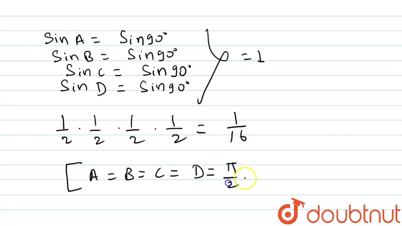 Solution for  If A,B,C and D are angles of quadrilateral and s