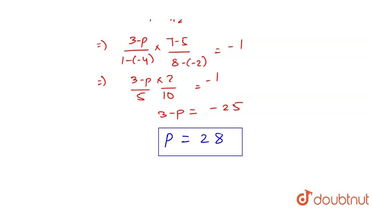 Solution for The value of 'p' such that line passing through th