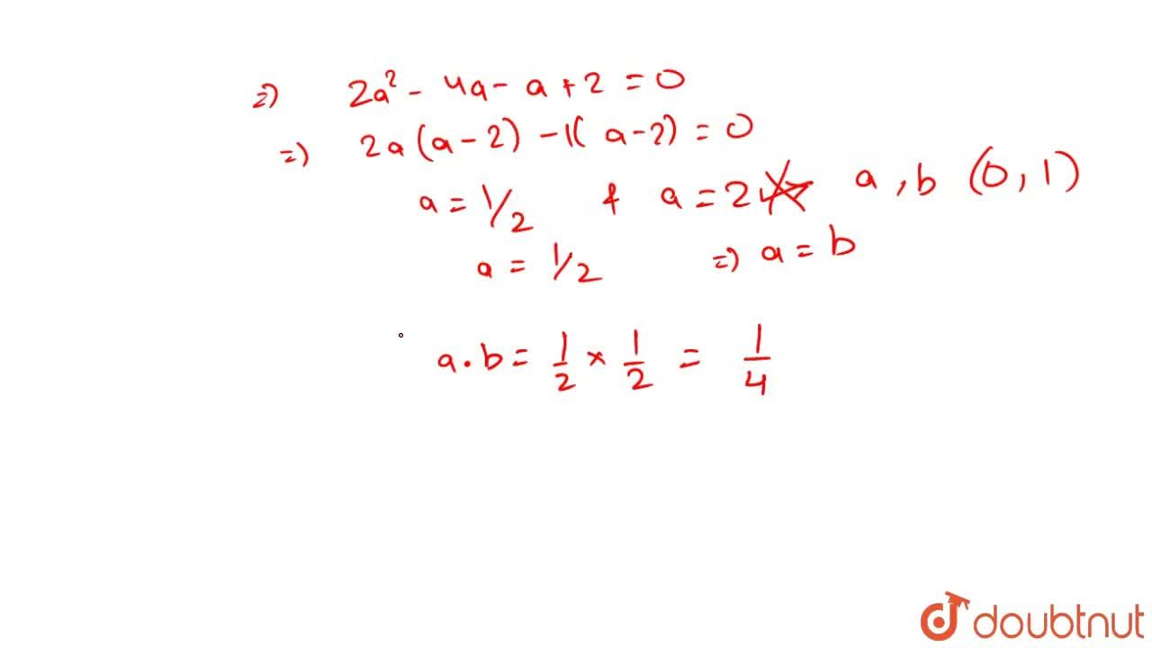 Solution for a and b are real numbers between 0 and 1 A(a,1),B