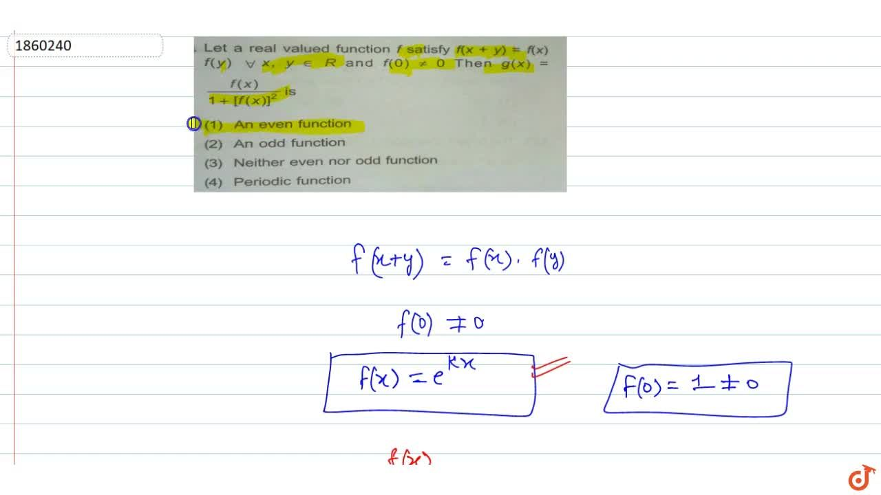 Solution for Let a real valued function f satisfy f(x + y) = f