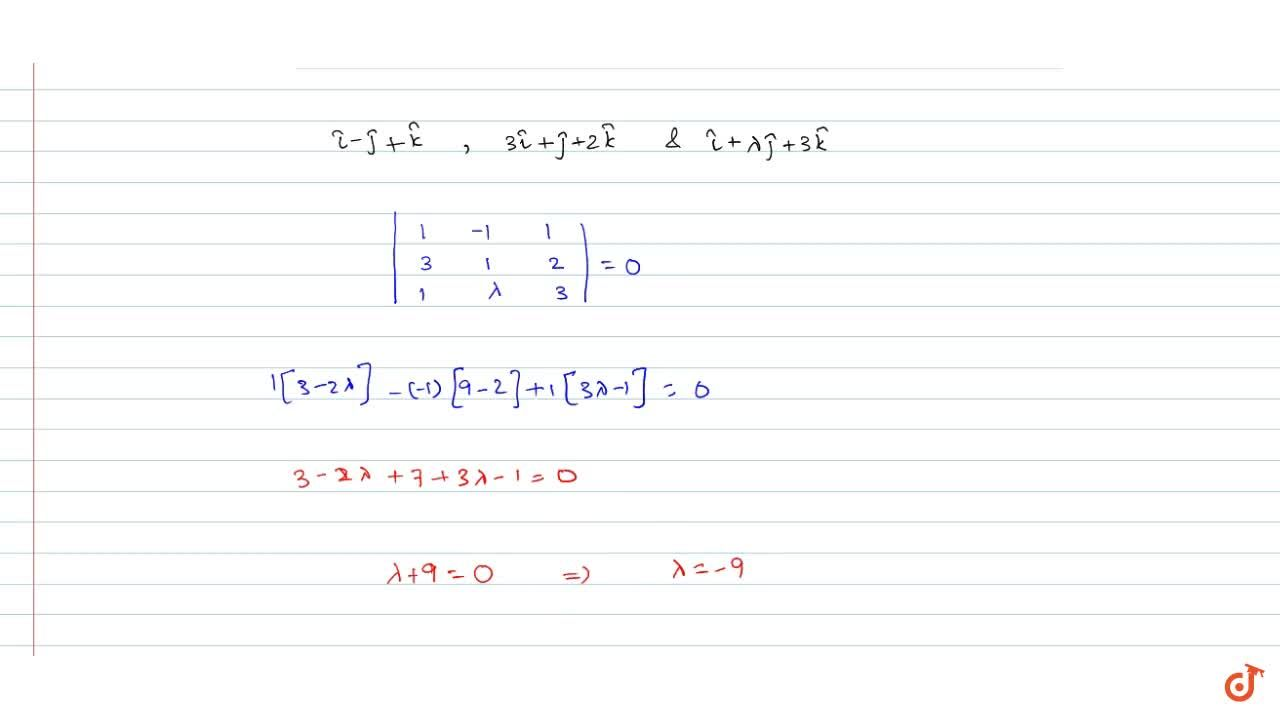 Solution for Find lambdaif the vectors  hati\ -\  hatj\ +\
