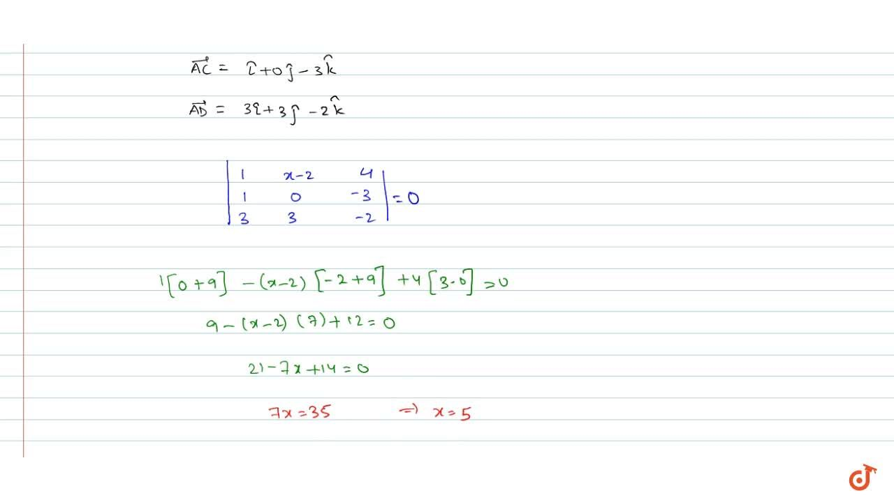 Solution for Find x such  that the four points A\ (3,\ 2,\ 1)