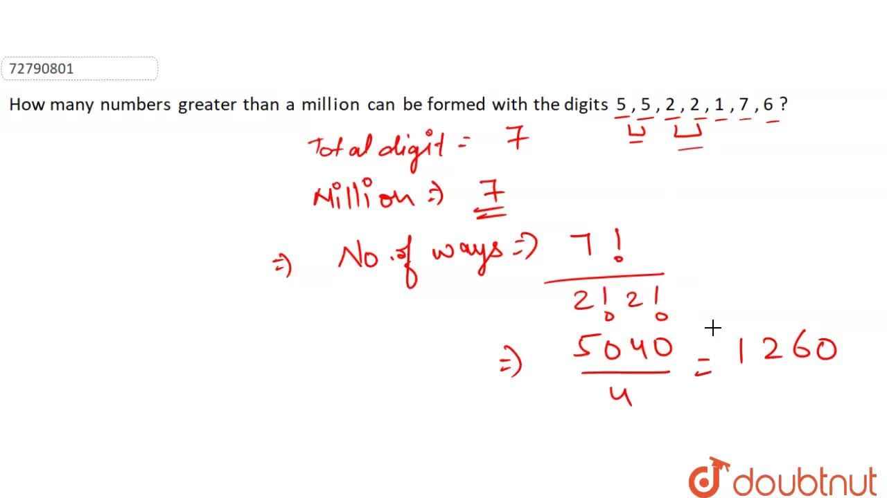 How many numbers greater than a million can be formed with the digits 5 , 5 , 2 , 2 , 1 , 7 , 6 ?