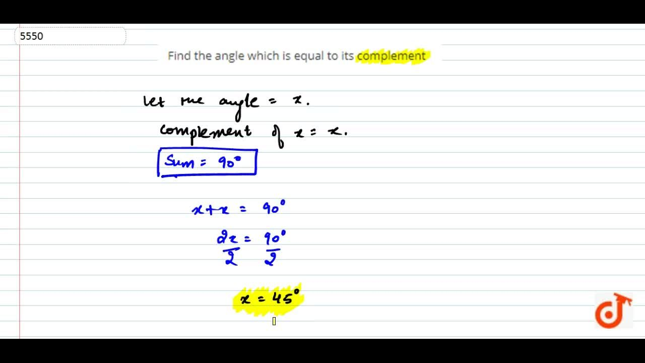 Find the angle which is equal to its complement