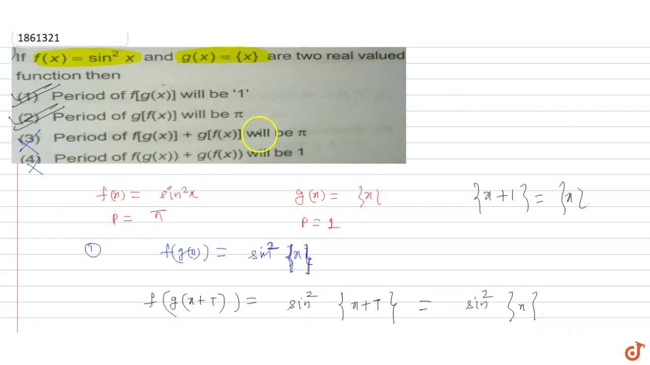 lf f(x) = sin^2 x and g(x) = {x} are two real valued function then