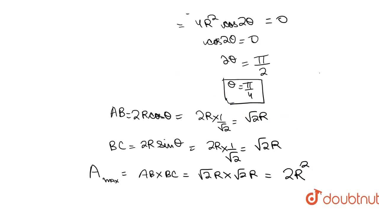 Solution for Maximum area of a reactangle  which can be inscrib