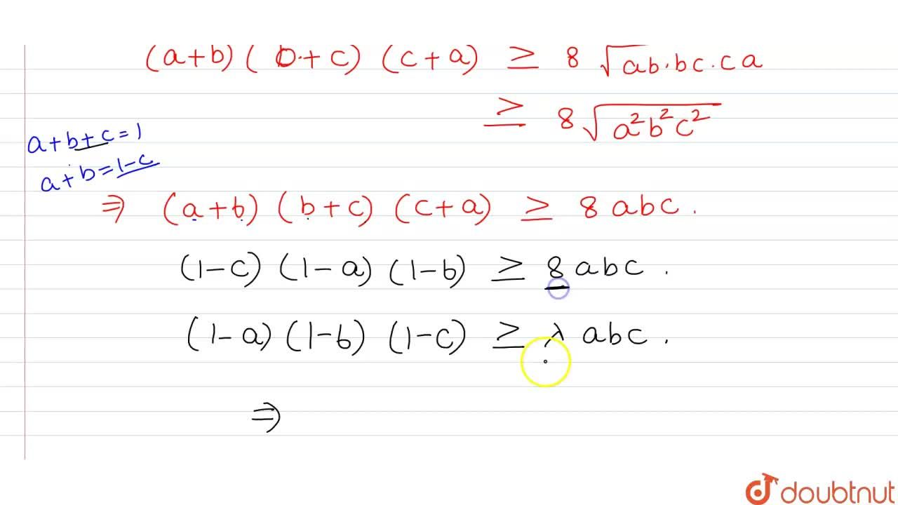 Solution for If a+b+c=1 and a, b, c are positive real numbers