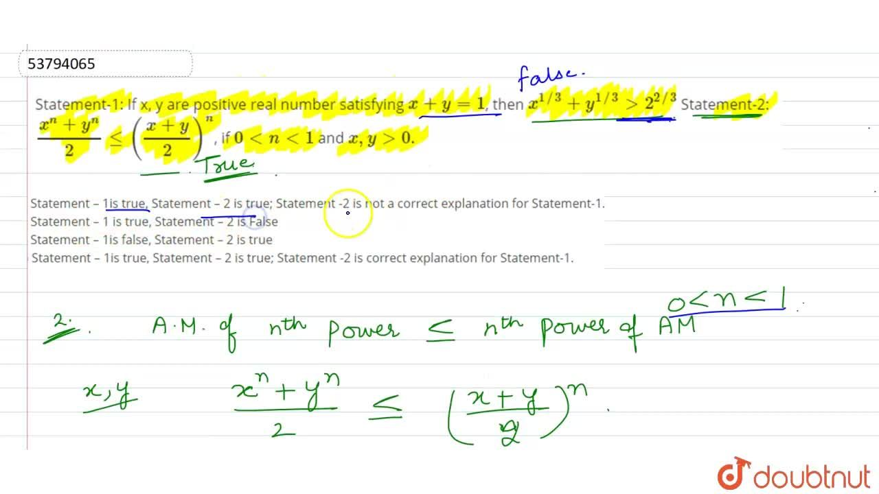 Solution for Statement-1: If x, y are positive real number sati