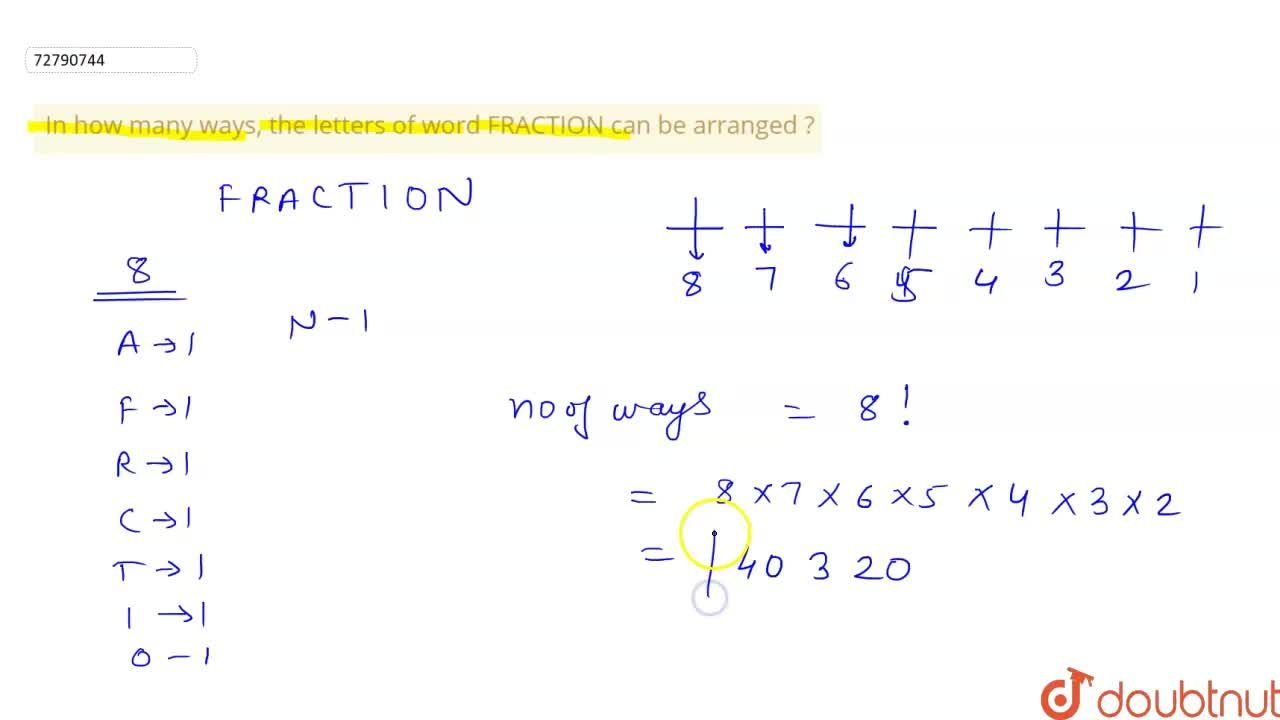 Solution for In how many ways, the letters of word FRACTION can