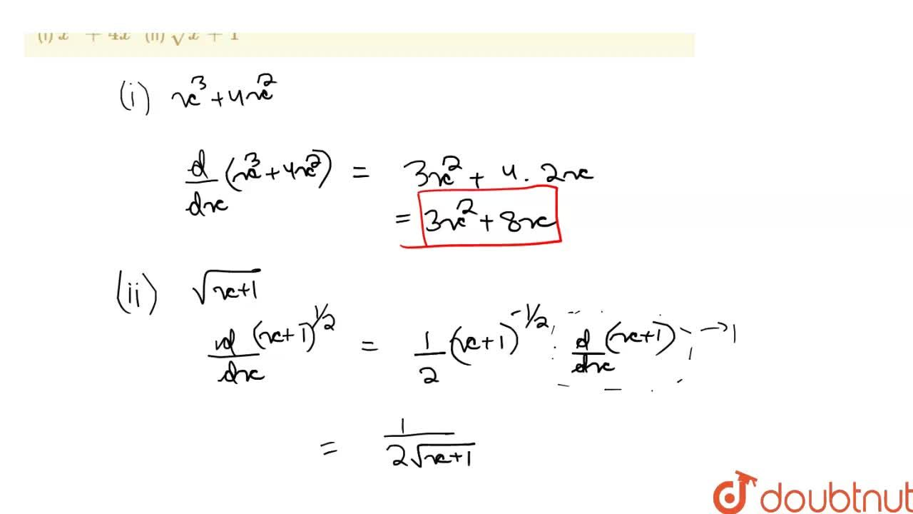 Find the derivative of the following functions from the first principle <br> (i) x^(3) + 4x^(2)    (ii) sqrt(x + 1)