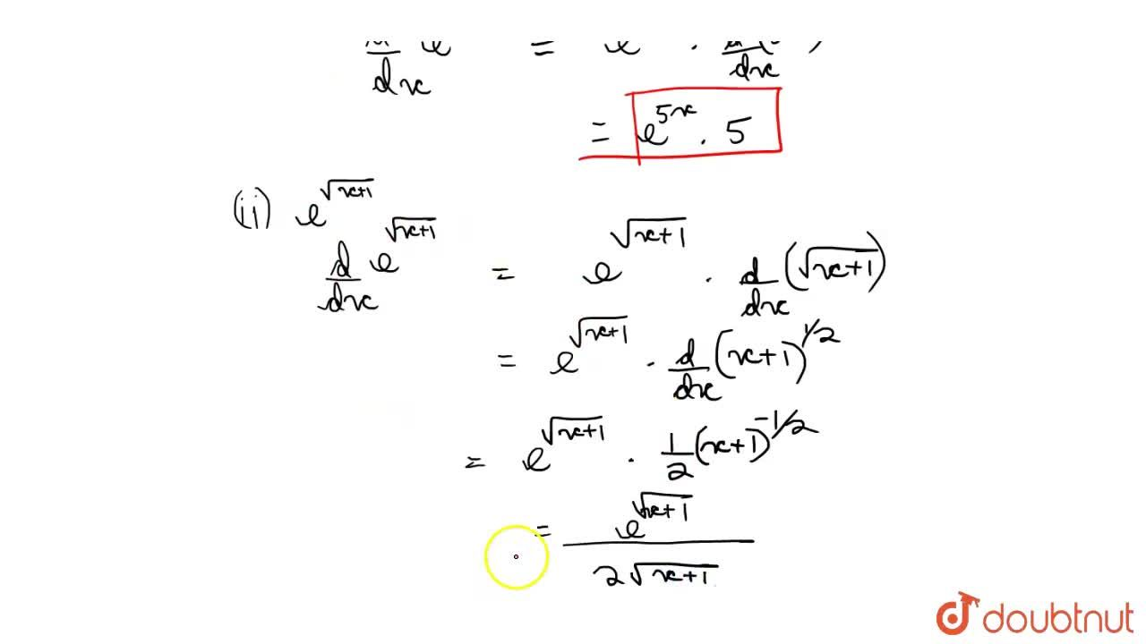 Find the derivative of the following functions from first principle (i) e^(5x) (ii) e^(sqrt(x + 1))