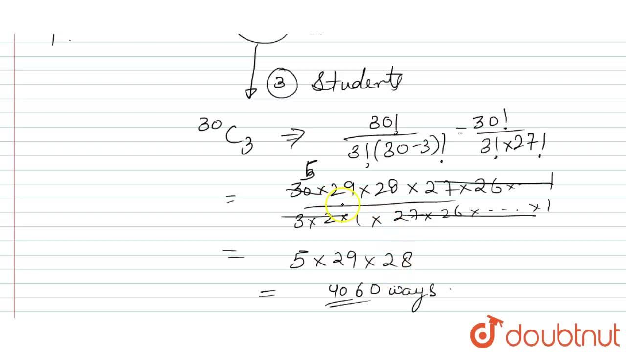 Solution for From a class of 30 student , 3 are to be chosen fo
