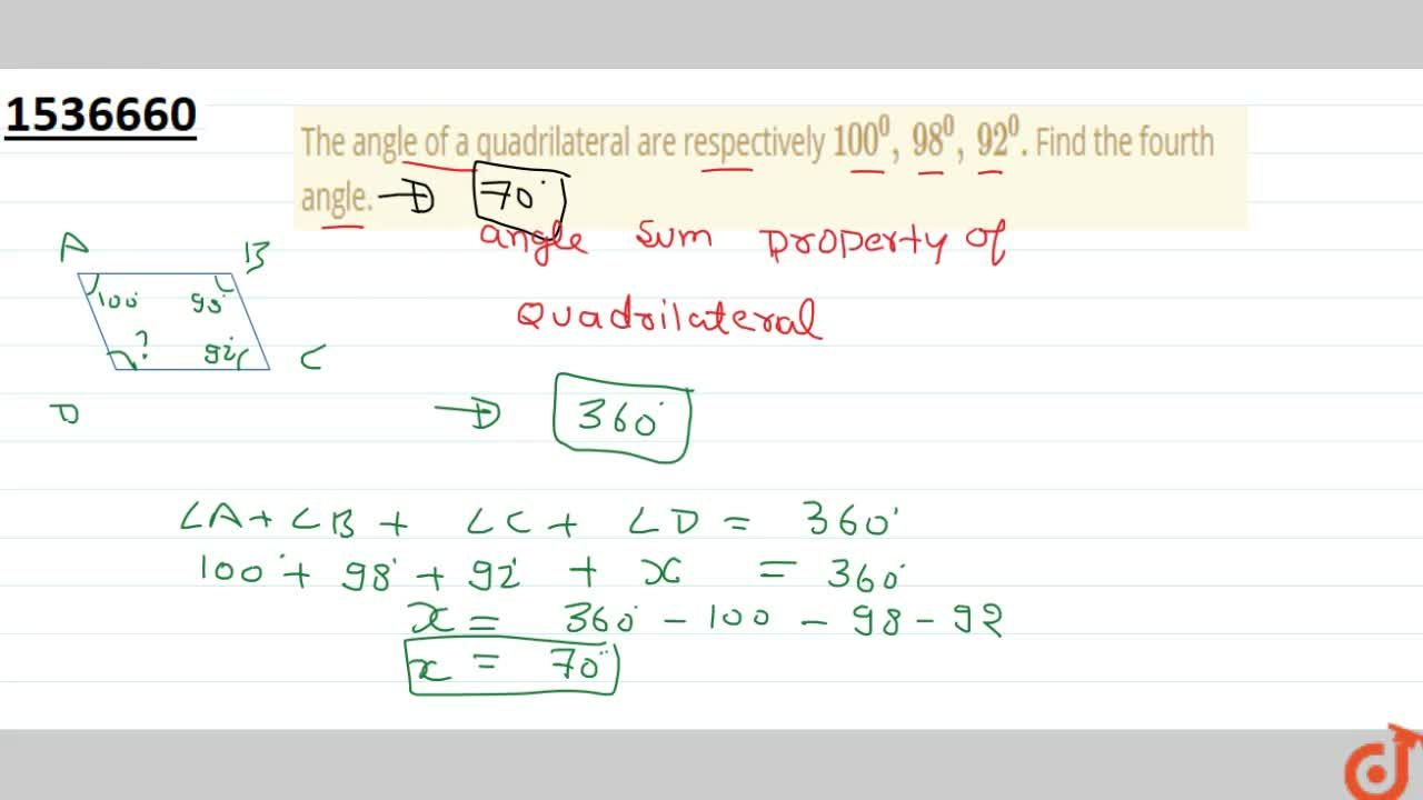 The three angles of a quadrilateral are   respectively equal to 100^0,\ 98^0a n d\ 92^0dot Find its fourth angle.