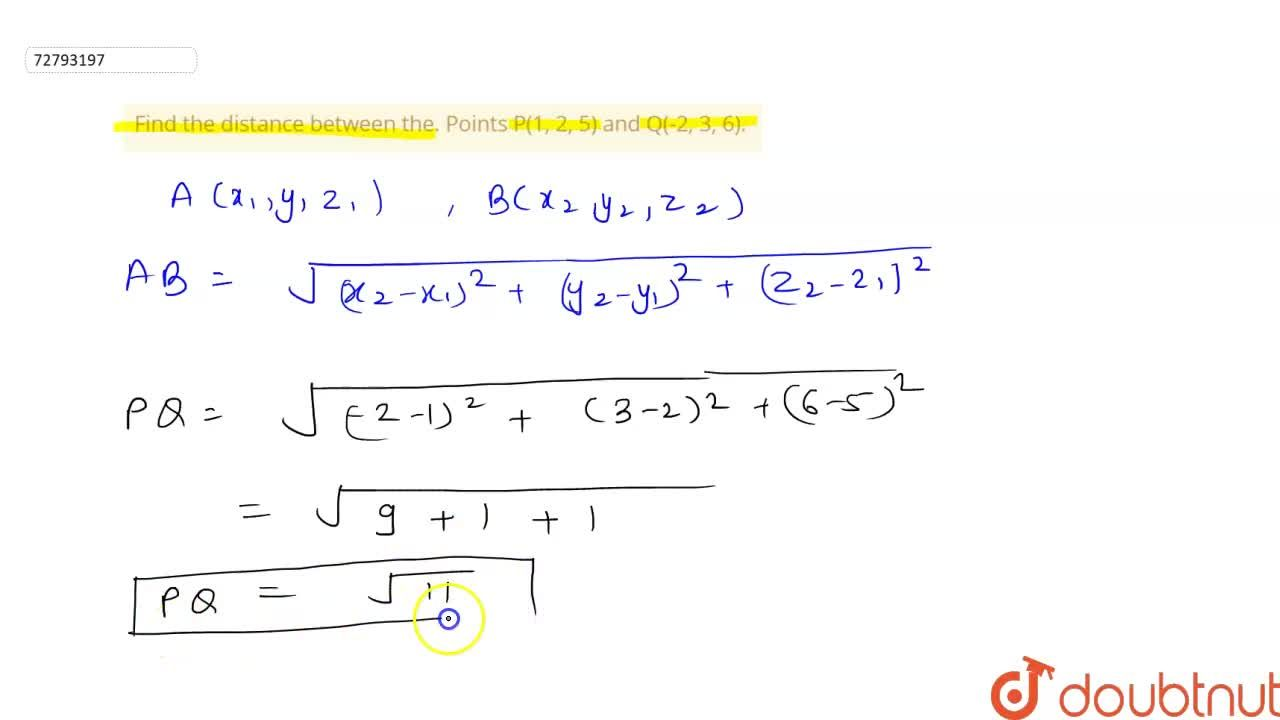Solution for Find the distance between the. Points P(1, 2, 5) a