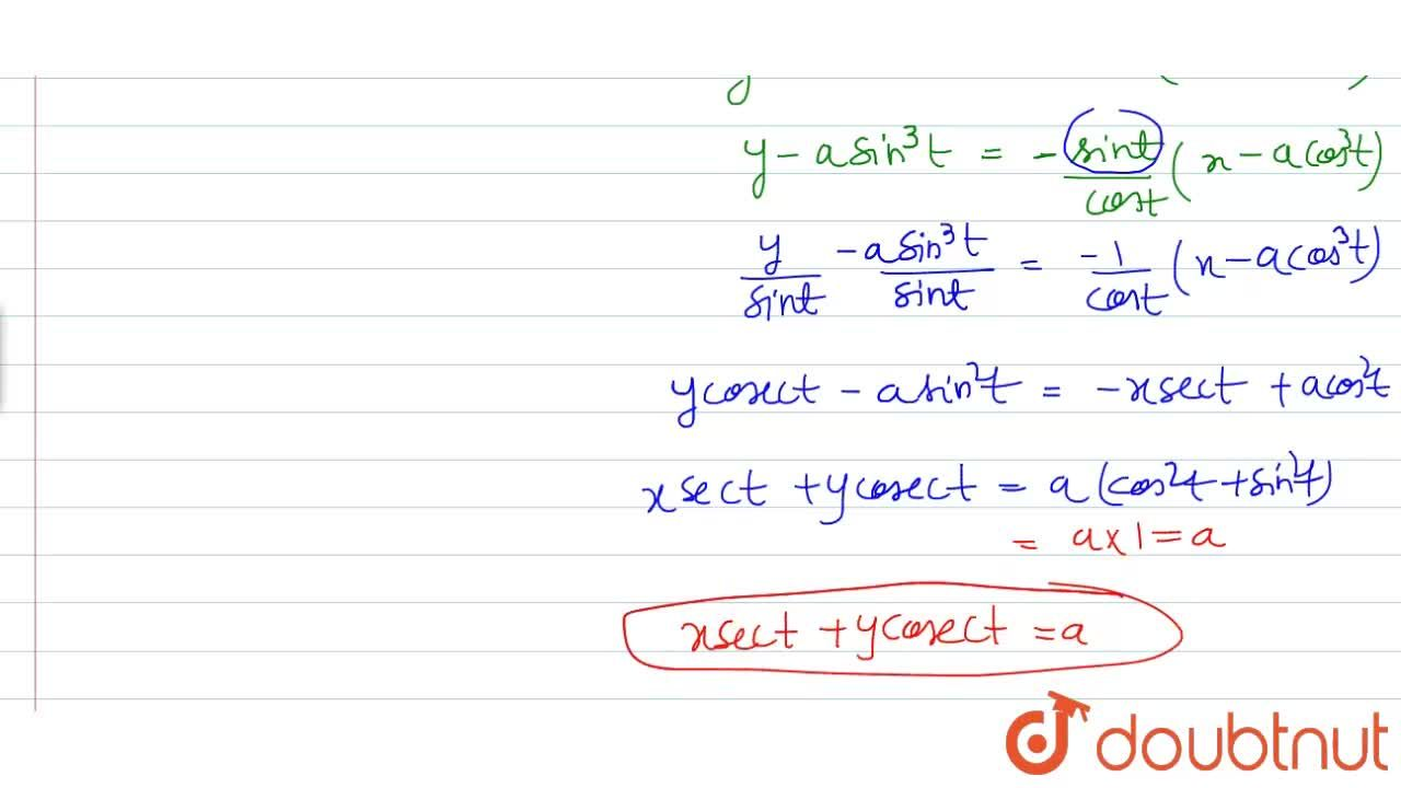 Solution for The equation of tangent to the curve  x=a cos^(3)