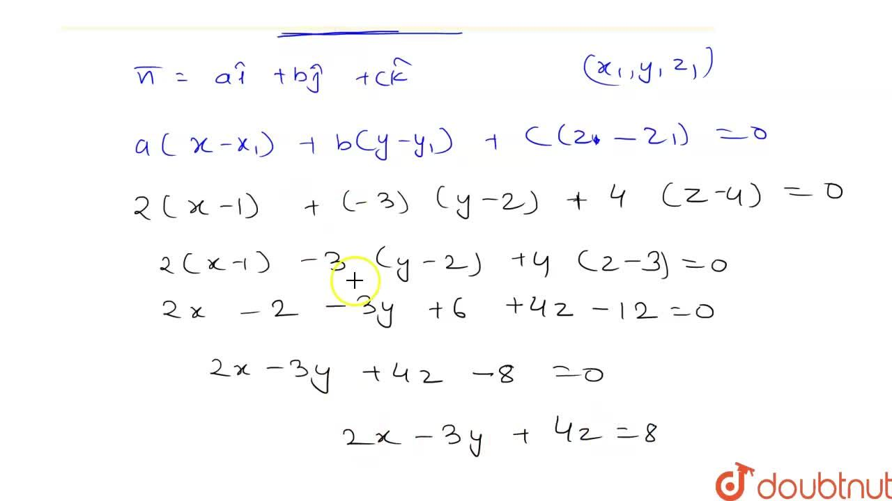 Find the Cartesian equation of the plane passing through point A(1, 2, 3) and which is <br> perpendicular to a vector vecn=2hati-3hatj+4hatk