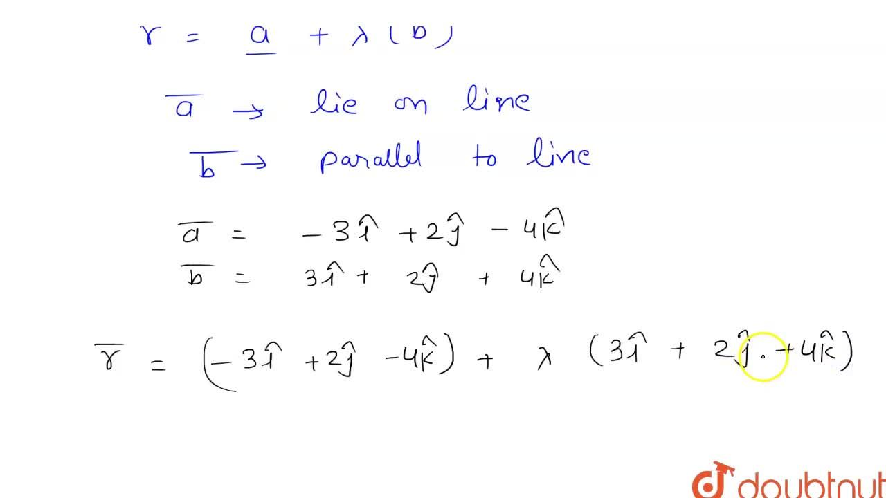 Solution for Find the vector equation of a line through the poi