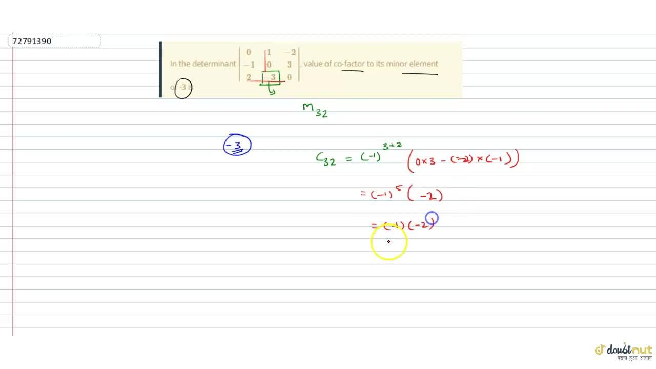 In the determinant |[0,1,-2],[-1, 0,3],[2,-3,0]|, value of co-factor to its minor element of -3 is