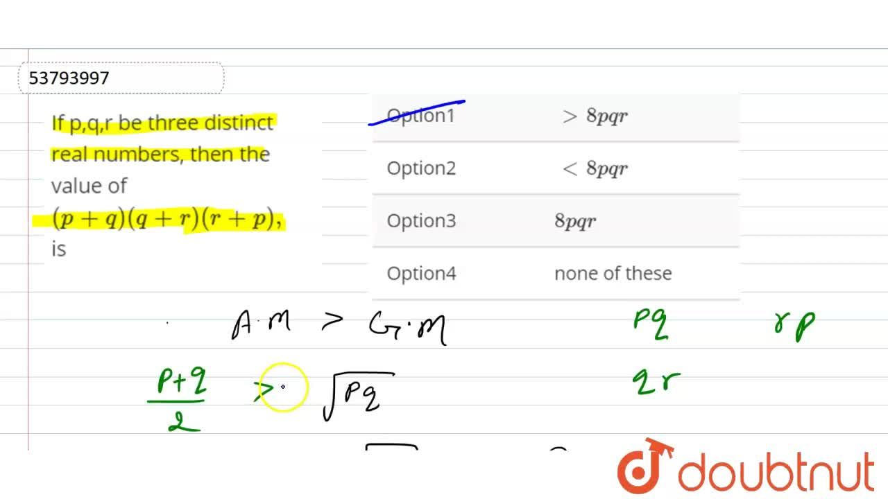 If p,q,r be three distinct real numbers, then the value of (p+q)(q+r)(r+p), is