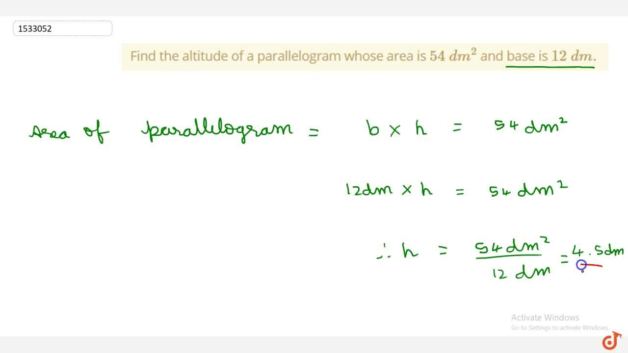 Solution for Find the altitude of a parallelogram whose   area