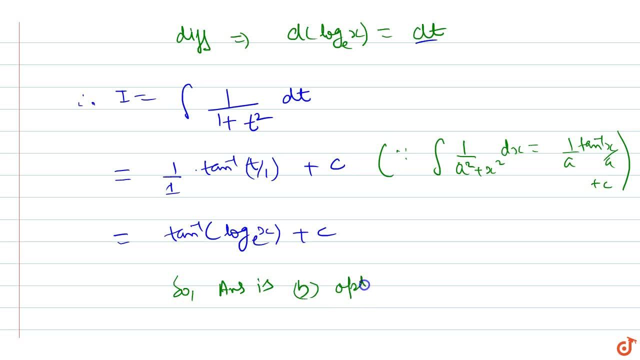Integration of 1,(1+((log)_e x)^2) with respect to (log)_e x is (tan^(-1)((log)_e x),x+C (b) tan^(-1)((log)_e x)+C  (c) (tan^(-1)x),x+C (d) none of these