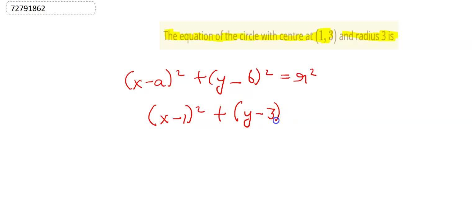 Solution for The equation of the circle with centre at (1, 3)