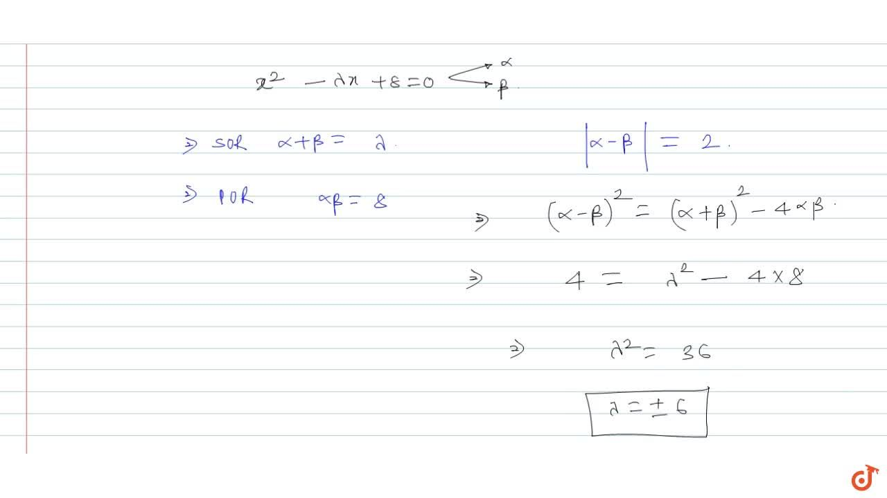 Solution for If the difference of the roots of x^2 - lamda x +