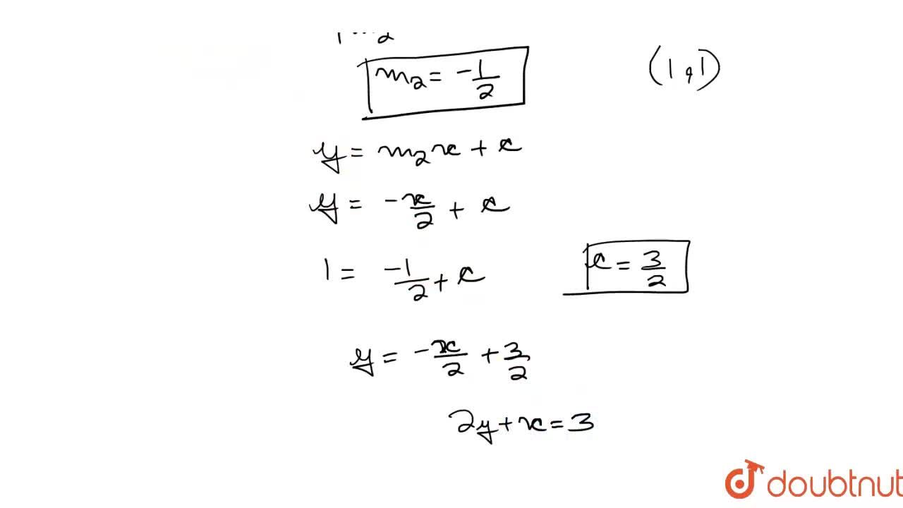 Solution for The equartion of line which passes through the poi