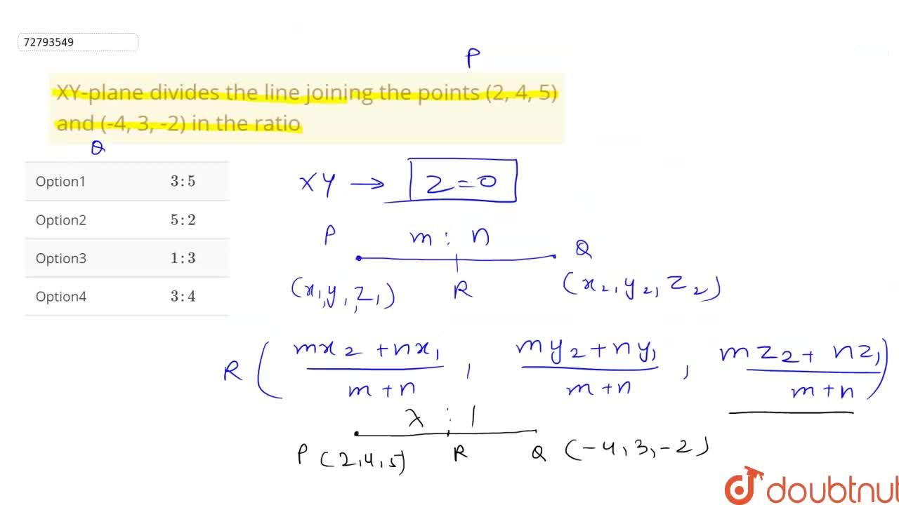 Solution for XY-plane divides the line joining the points (2, 4