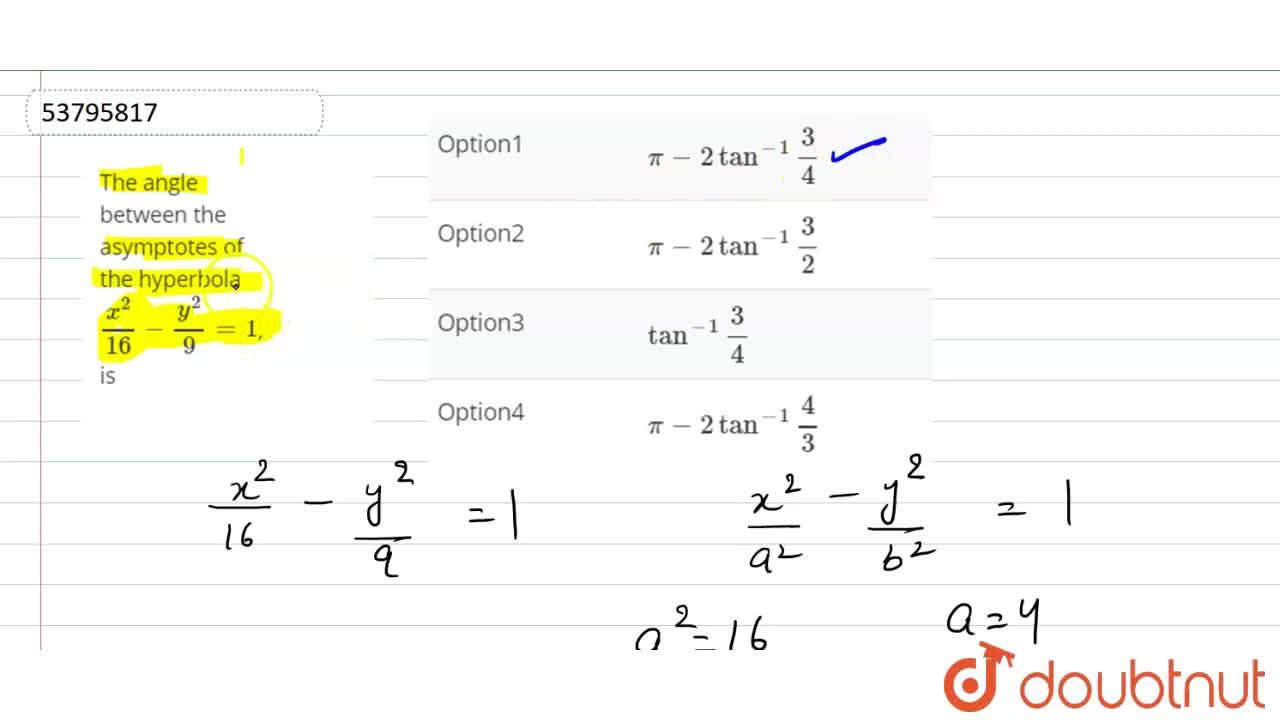 Solution for The angle between the asymptotes of the hyperbola