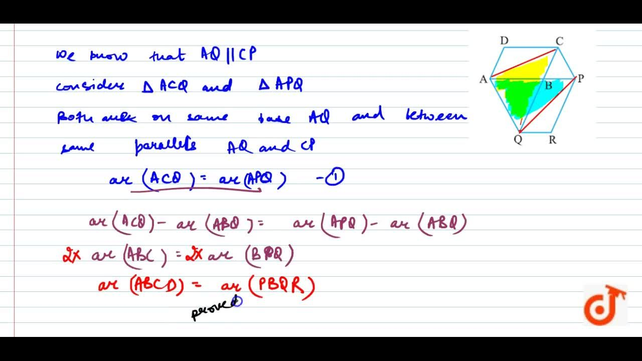 The side AB of  a parallelogram ABCD is produced to any point P. A line through A and  parallel to CP meets CB produced at Q and then parallelogram PBQR is  completed. Show that a r\ (A B C D)\ =\ a r\ (P B Q R)dot