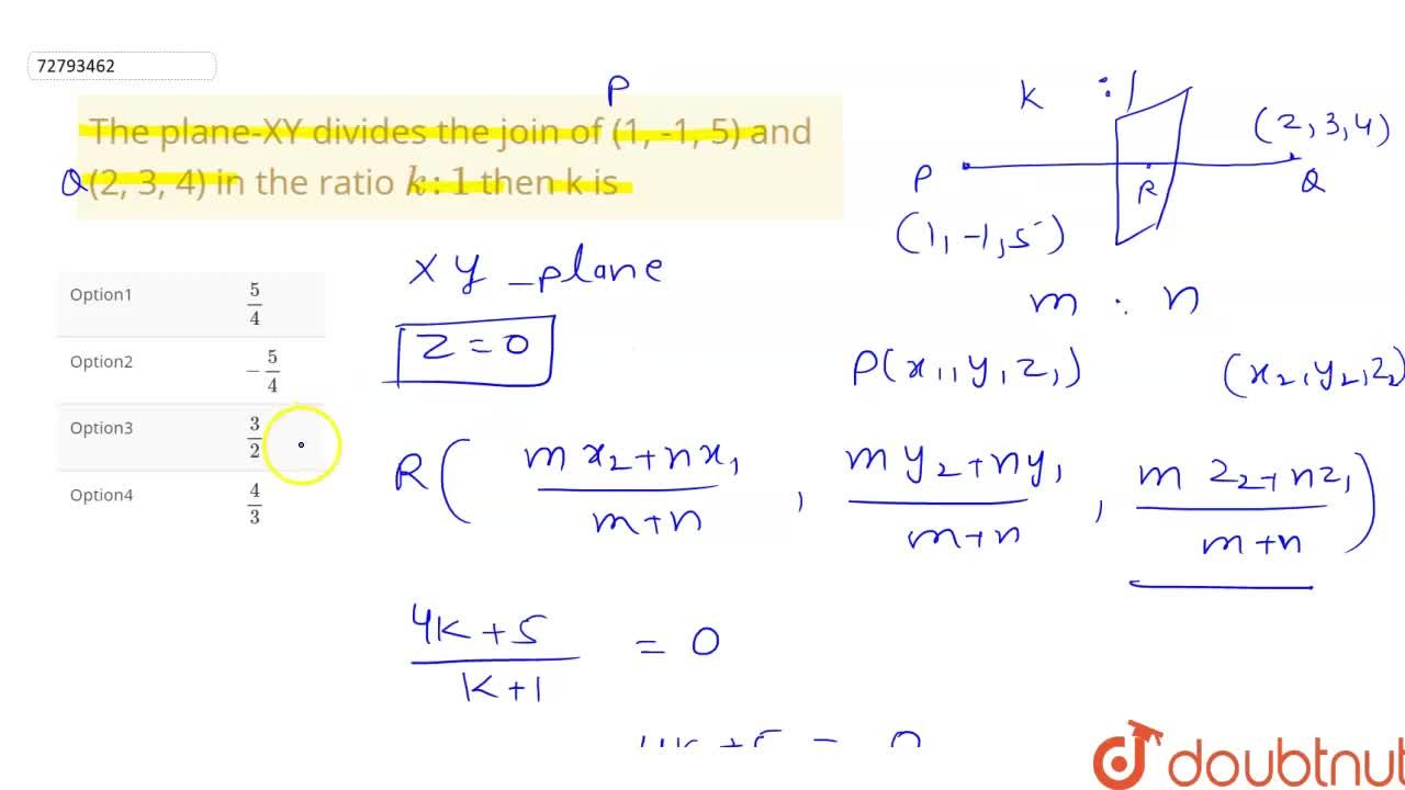 Solution for The plane-XY divides the join of (1, -1, 5) and <b