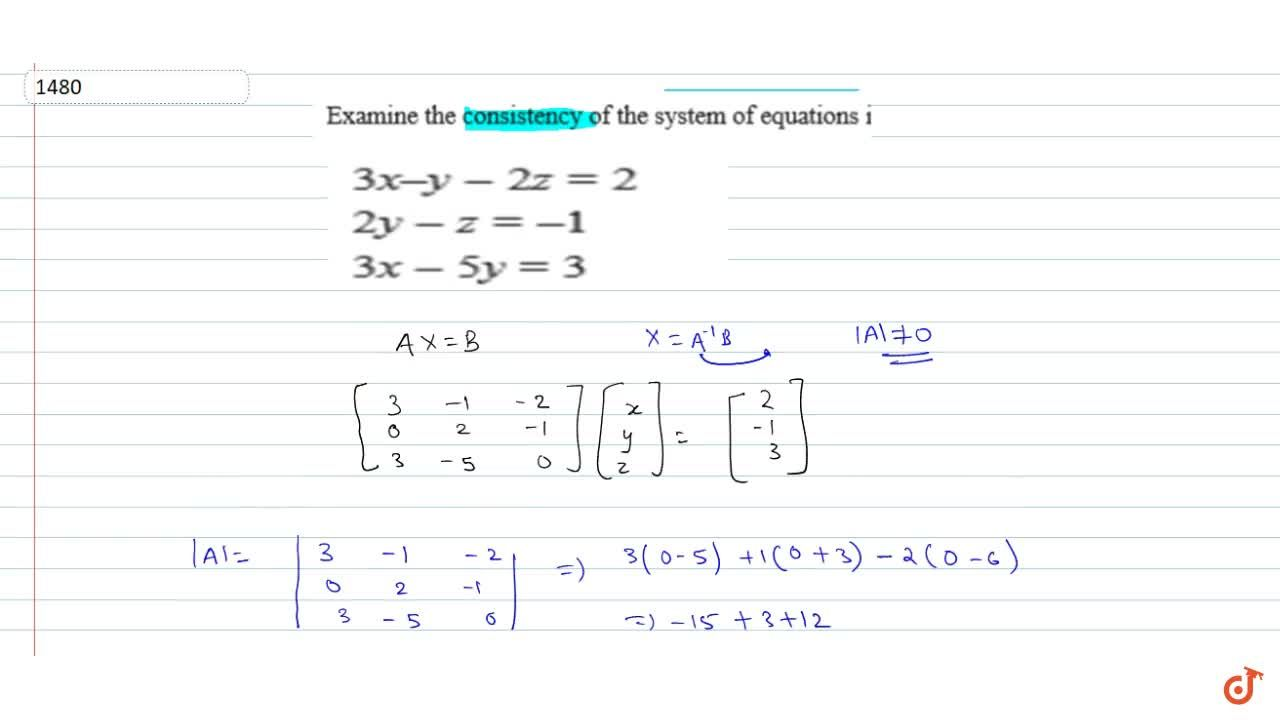 Solution for Examine the consistency of the system of equations