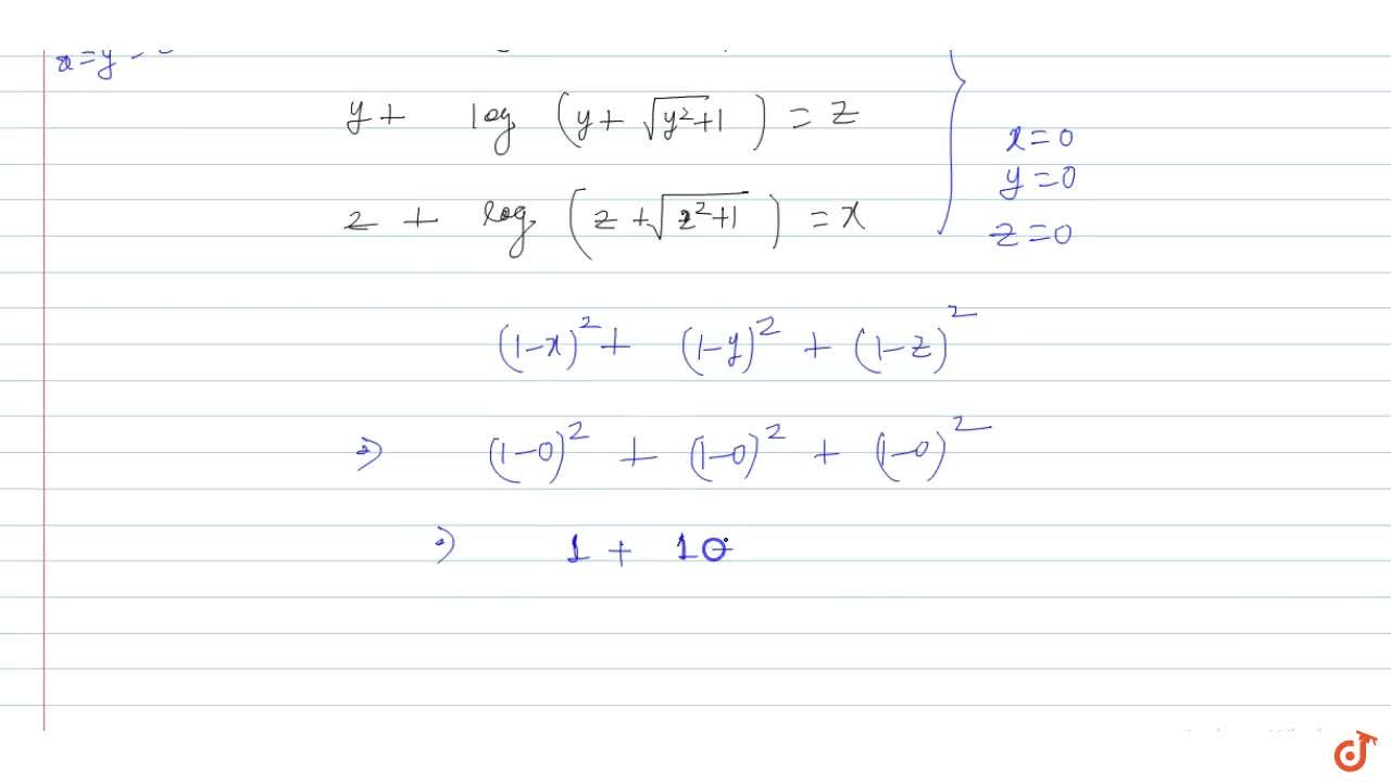 If x,y,z satisfies the equations x+log(x+sqrt(x^2+1))=y,y+log(y+sqrt(y^2+1))=z,z+log(z+sqrt(z^2+1))=x, then find the value of (1-x)^2+(1-y)^2+(1-z)^2