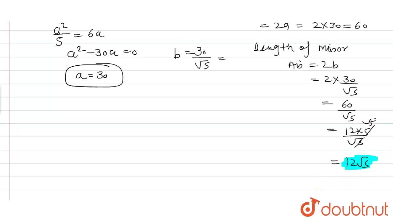 Solution for The length of the latus rectum of an ellipse with