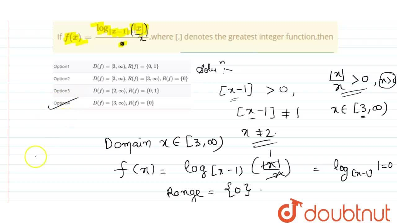 If f(x) =  log_([x-1])(|x|),(x),where [.] denotes the greatest integer function,then