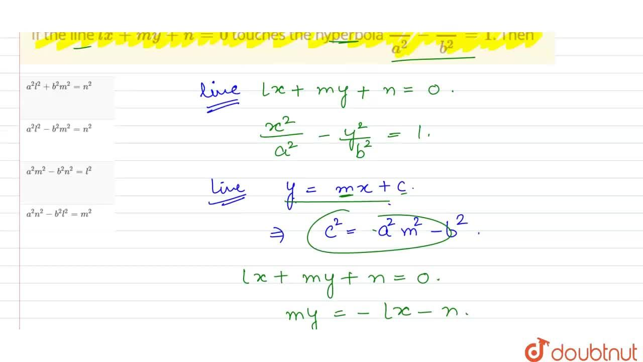 Solution for If the line lx+my+n=0 touches the hyperbola (x^