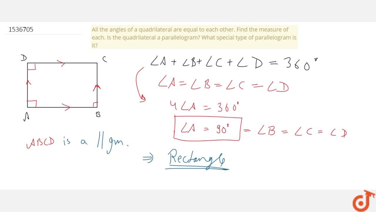 Solution for All the angles of a quadrilateral are equal to
