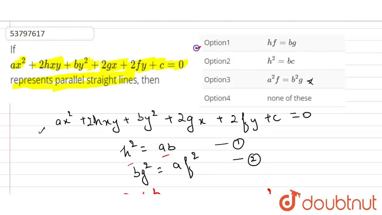 Solution for If ax^(2)+2hxy+by^(2)+2gx+2fy+c=0 represents par