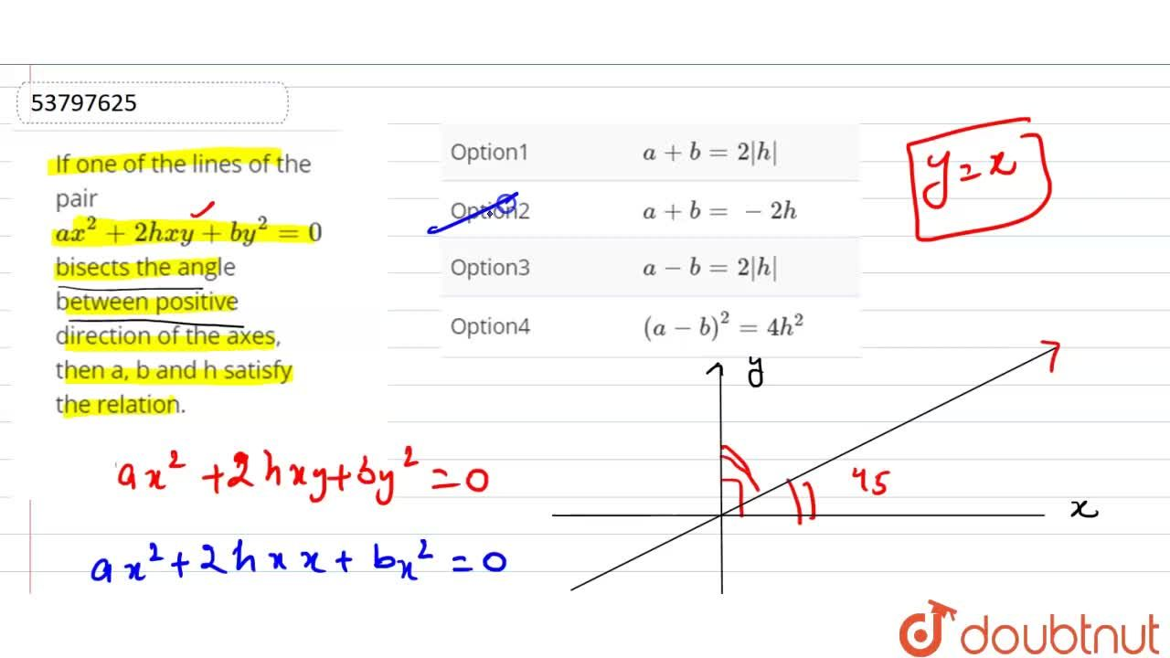 Solution for If one of the lines of the pair ax^(2)+2hxy+by^(2