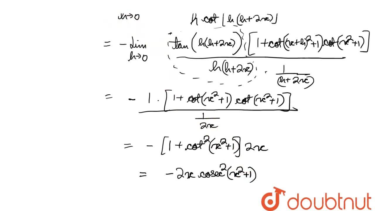 Find the derivative of the following functions using first principle of derivative. <br> tan(x + 1) <br> (ii) cot (x^(2) + 1)