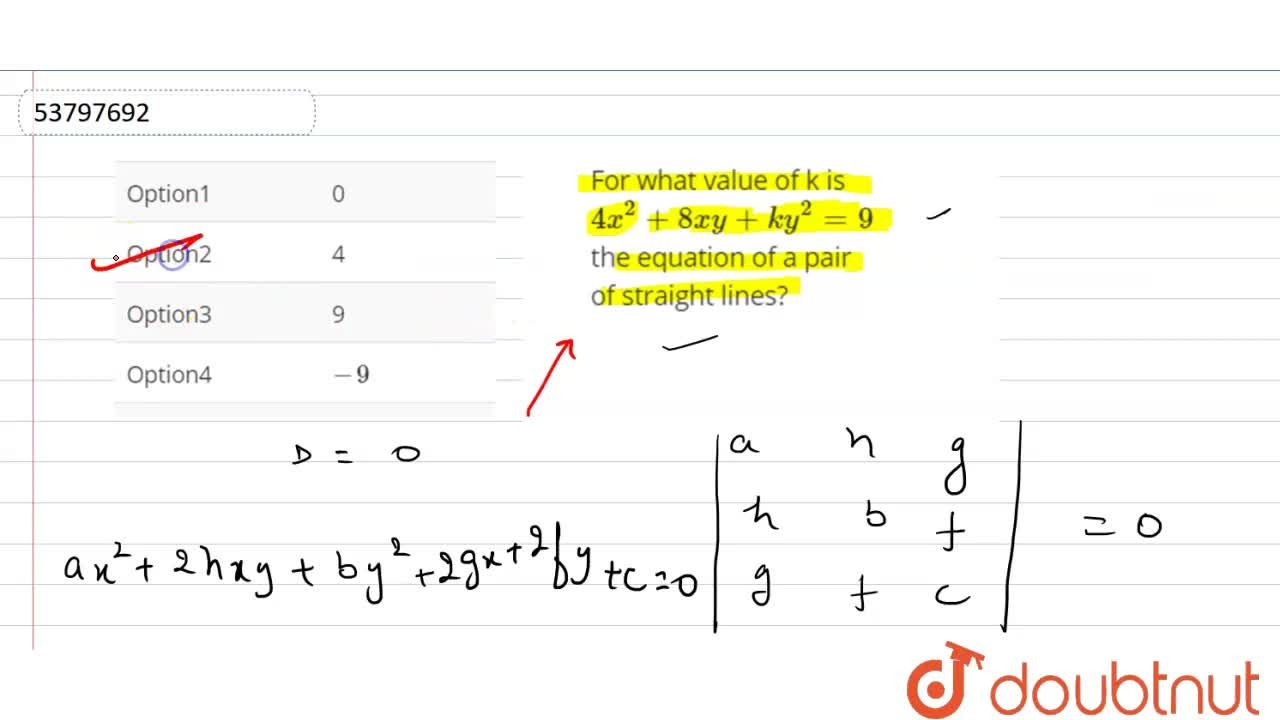 Solution for For what value of k is 4x^(2)+8xy+ky^(2)=9 the e
