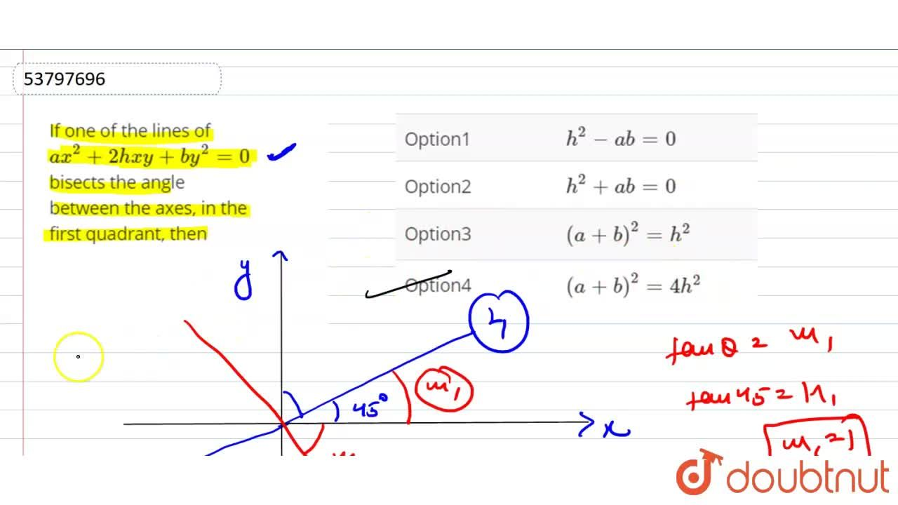 Solution for If one of the lines of ax^(2)+2hxy+by^(2)=0 bise