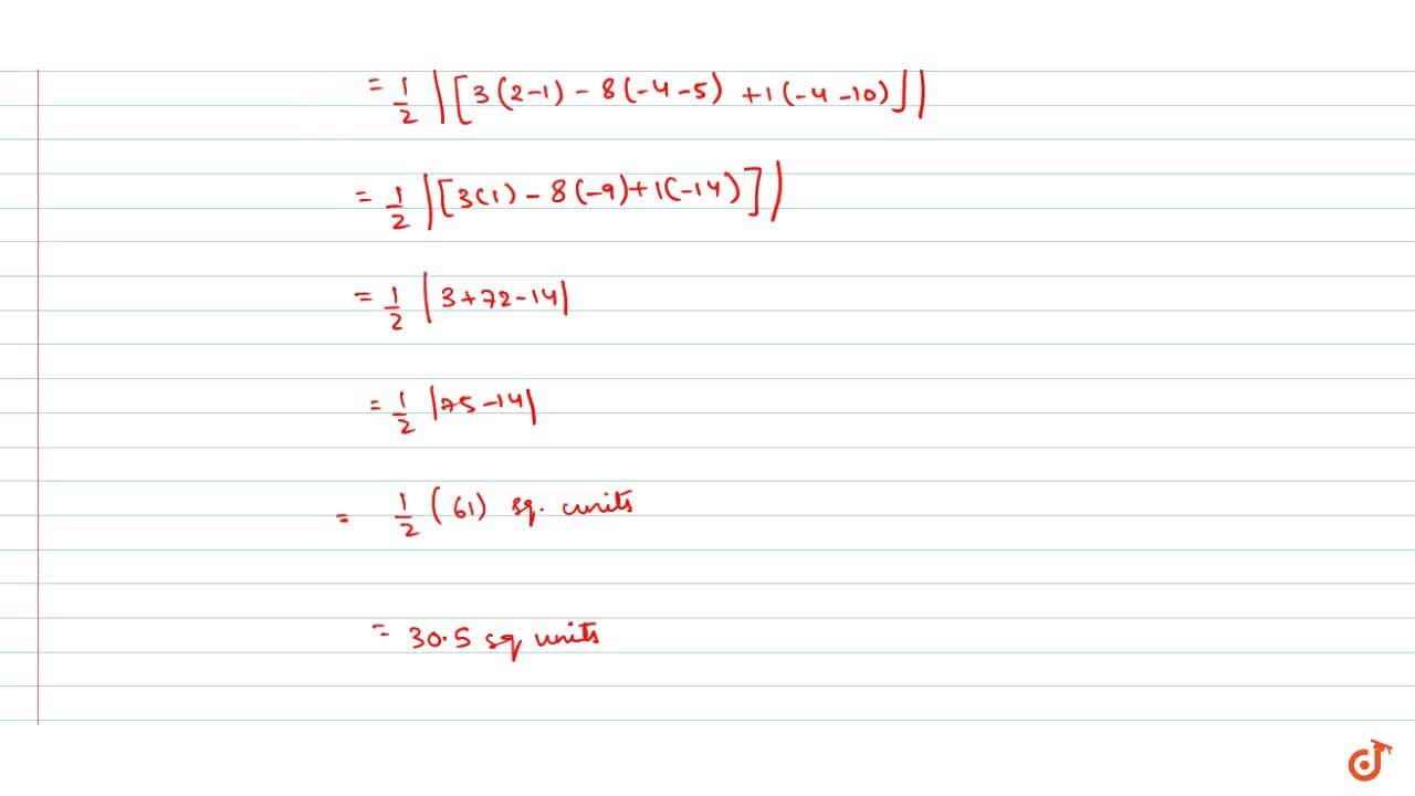 Solution for Find the area of the triangle whose vertices are