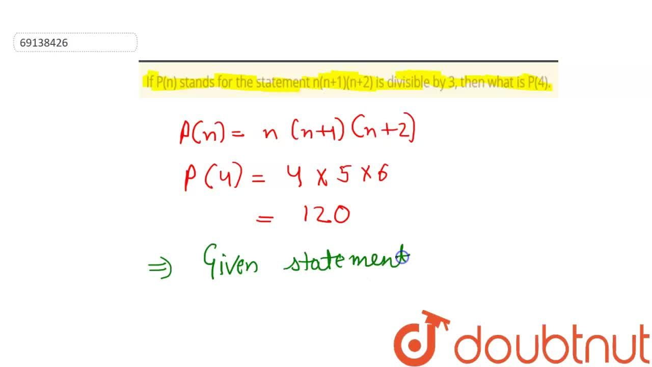 Solution for If P(n) stands for the statement n(n+1)(n+2) is di